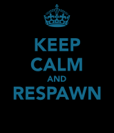 keep-calm-and-respawn